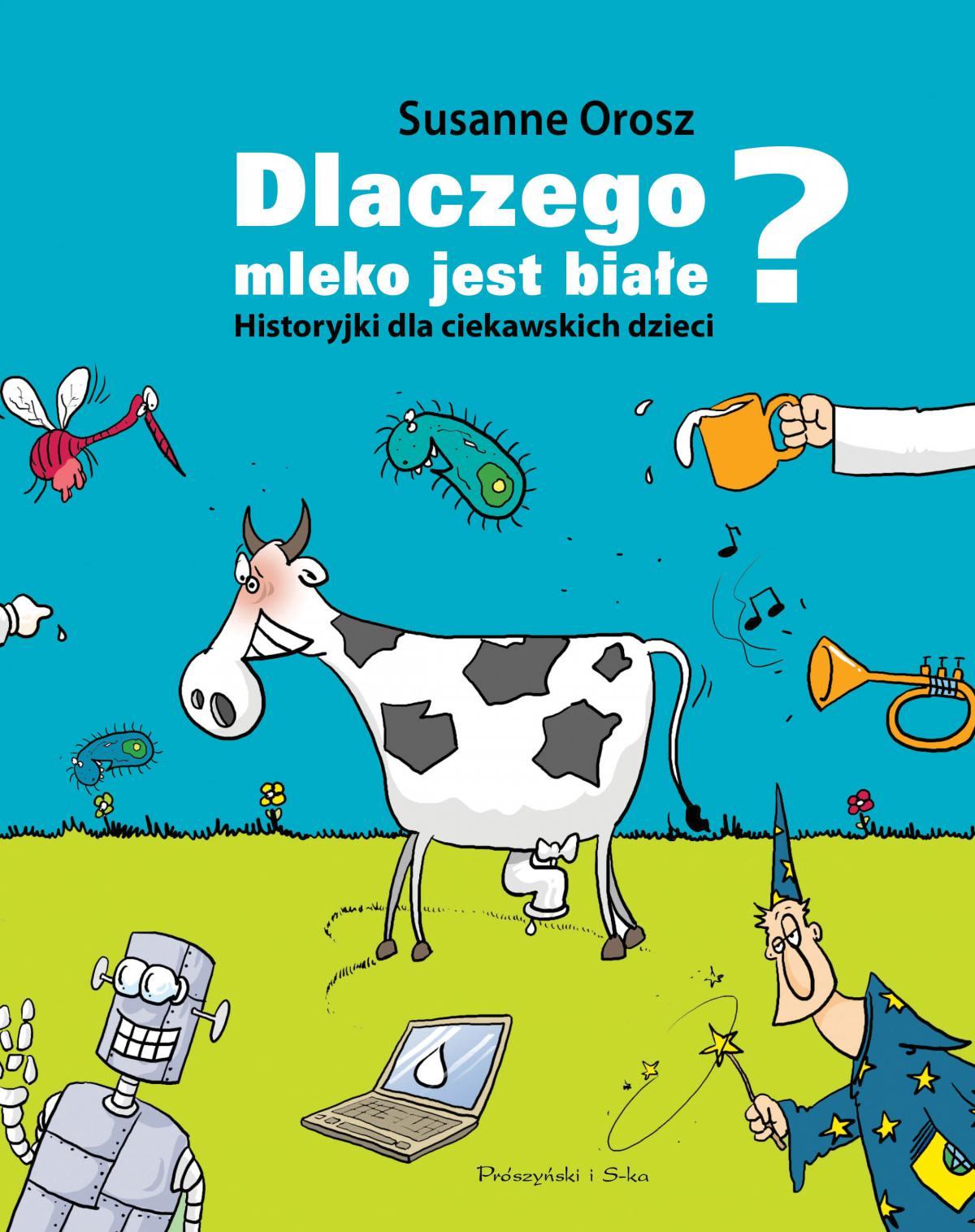 Dlaczego mleko jest białe? Historyjki dla ciekawskich dzieci - Ebook (Książka na Kindle) do pobrania w formacie MOBI