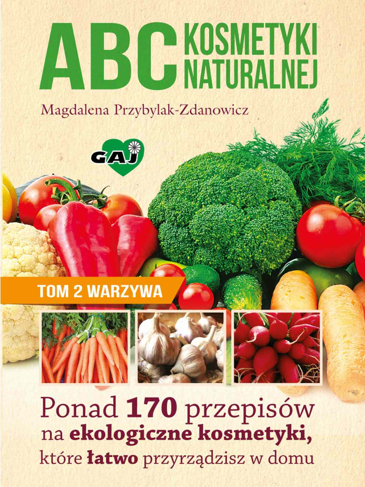 ABC kosmetyki naturalnej. Tom 2 warzywa - Ebook (Książka EPUB) do pobrania w formacie EPUB