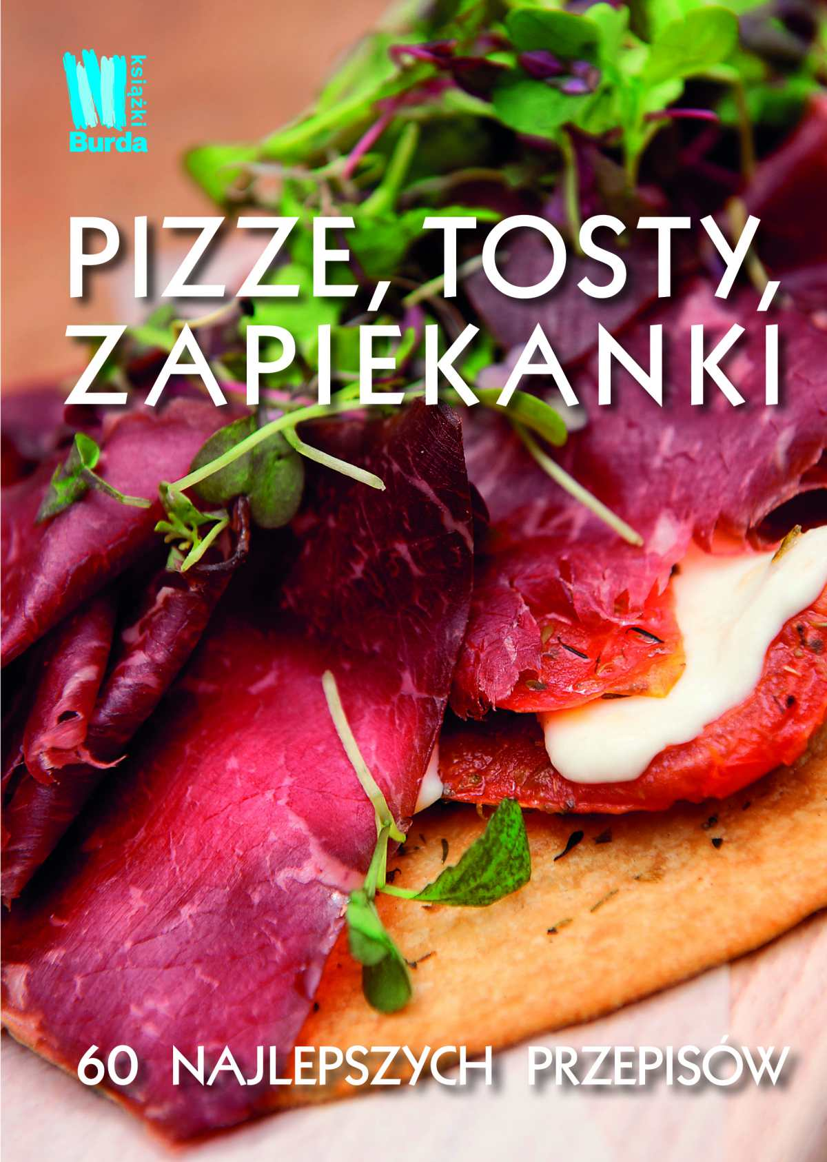 Pizze, tosty, zapiekanki - Ebook (Książka EPUB) do pobrania w formacie EPUB