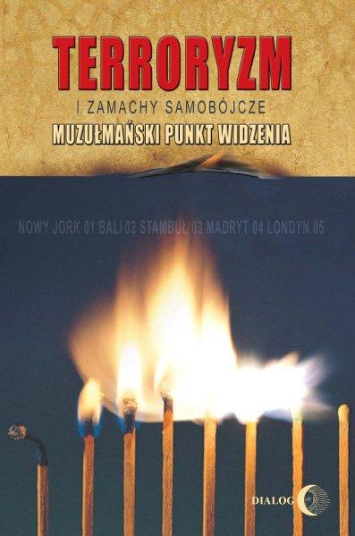 Terroryzm i zamachy samobójcze. Muzułmański punkt widzenia - Ebook (Książka na Kindle) do pobrania w formacie MOBI
