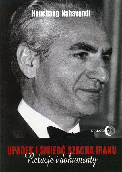 Upadek i śmierć szacha Iranu. Relacje i dokumenty - Ebook (Książka na Kindle) do pobrania w formacie MOBI