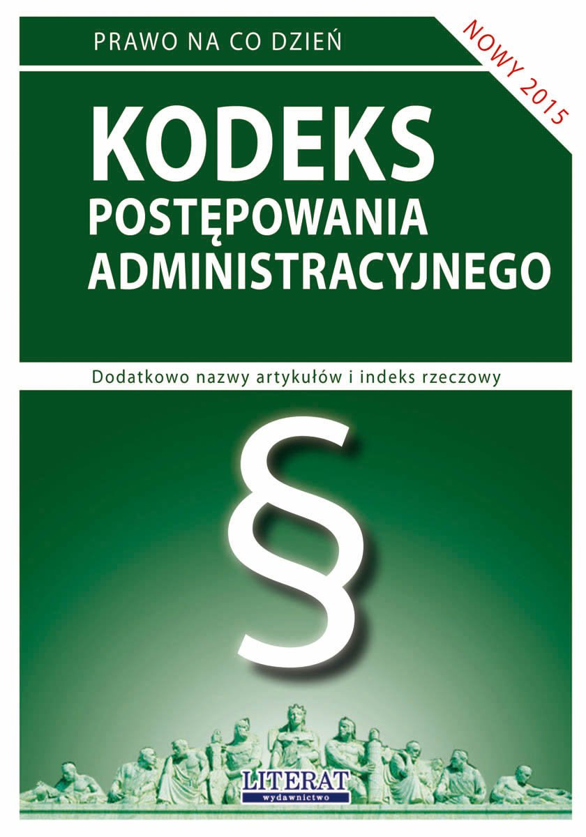 Kodeks postępowania administracyjnego 2015. Stan prawny na dzień 1 marca 2015 roku - Ebook (Książka PDF) do pobrania w formacie PDF