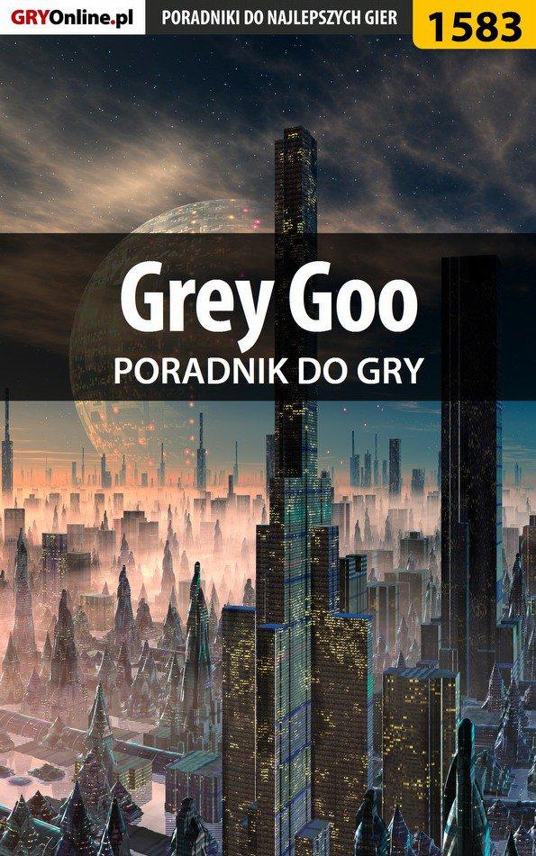 Grey Goo - poradnik do gry - Ebook (Książka EPUB) do pobrania w formacie EPUB