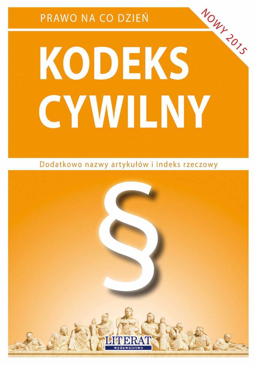 Kodeks cywilny 2015. Stan prawny na dzień 1 lutego 2015 roku - Ebook (Książka PDF) do pobrania w formacie PDF