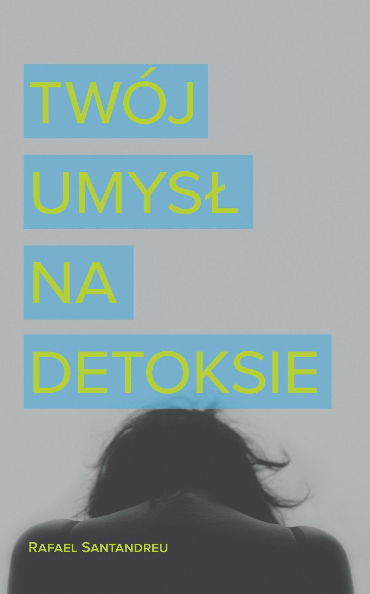 Twój umysł na detoksie - Ebook (Książka EPUB) do pobrania w formacie EPUB