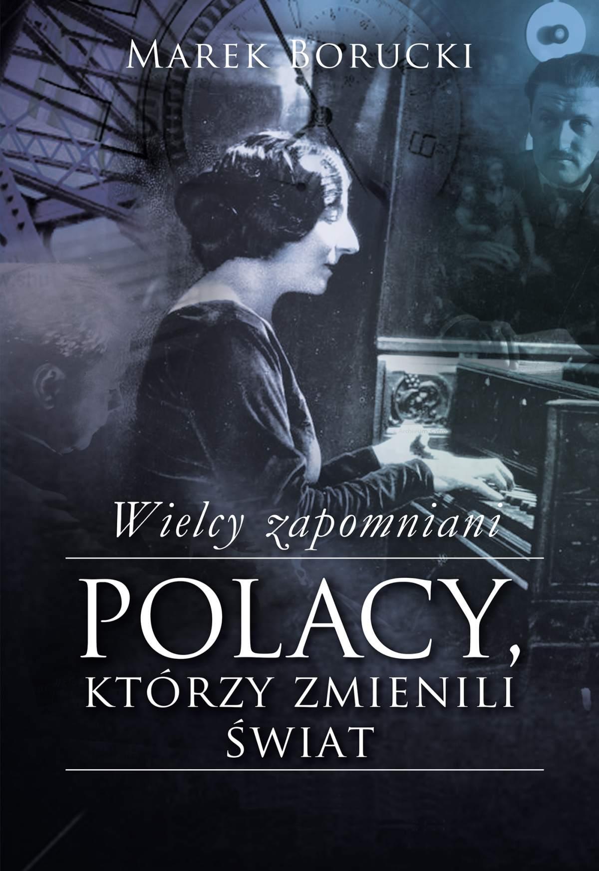 Wielcy zapomniani. Polacy, którzy zmienili świat - Ebook (Książka EPUB) do pobrania w formacie EPUB