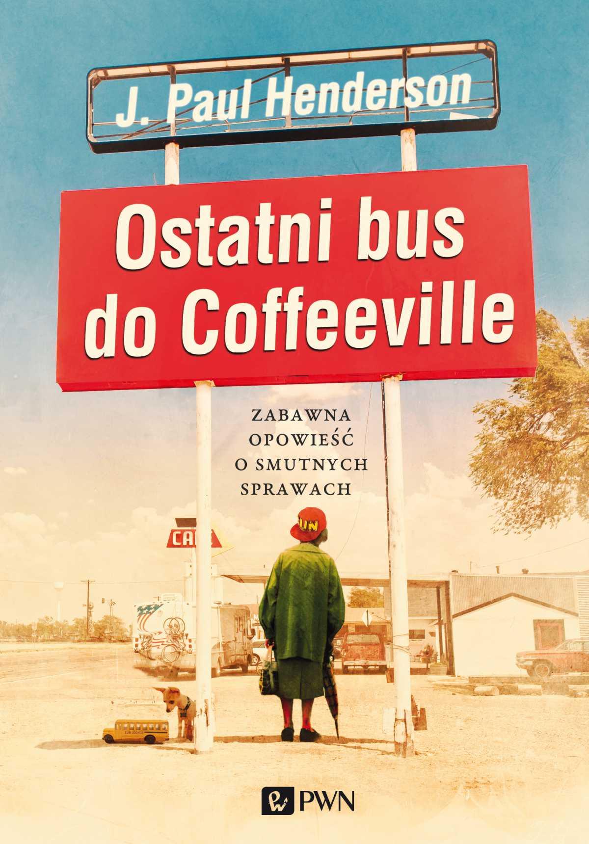 Ostatni bus do Coffeeville. Zabawna opowieść o smutnych sprawach - Ebook (Książka na Kindle) do pobrania w formacie MOBI