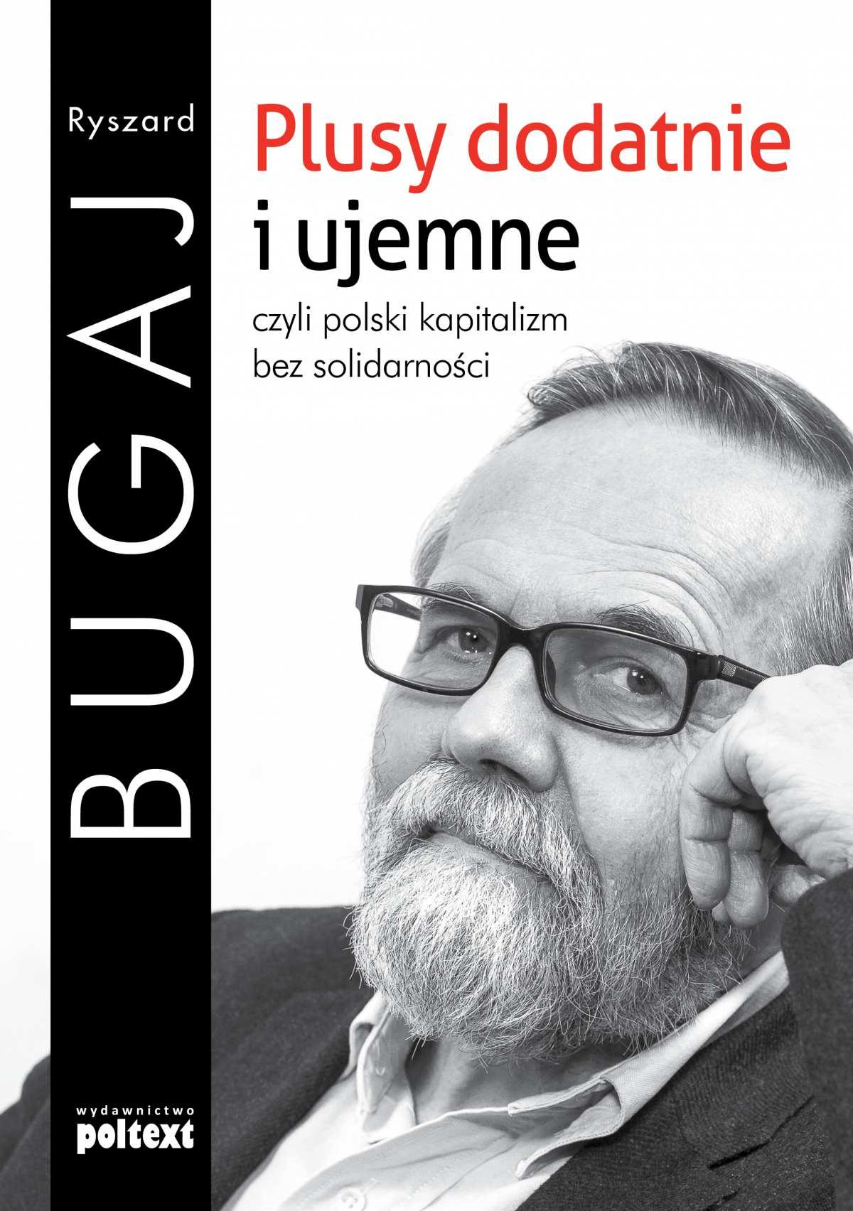 Plusy dodatnie i ujemne czyli polski kapitalizm bez solidarności - Ebook (Książka PDF) do pobrania w formacie PDF