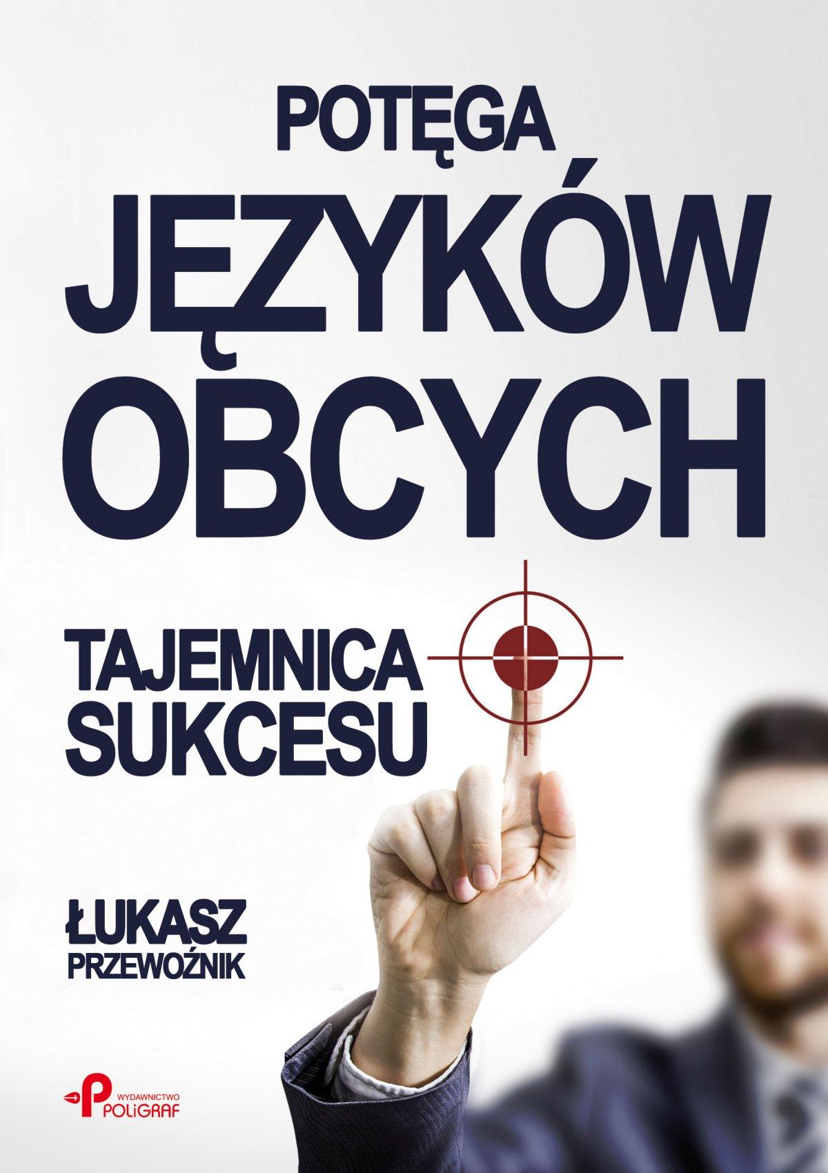 Potęga języków obcych. Tajemnica sukcesu - Ebook (Książka na Kindle) do pobrania w formacie MOBI