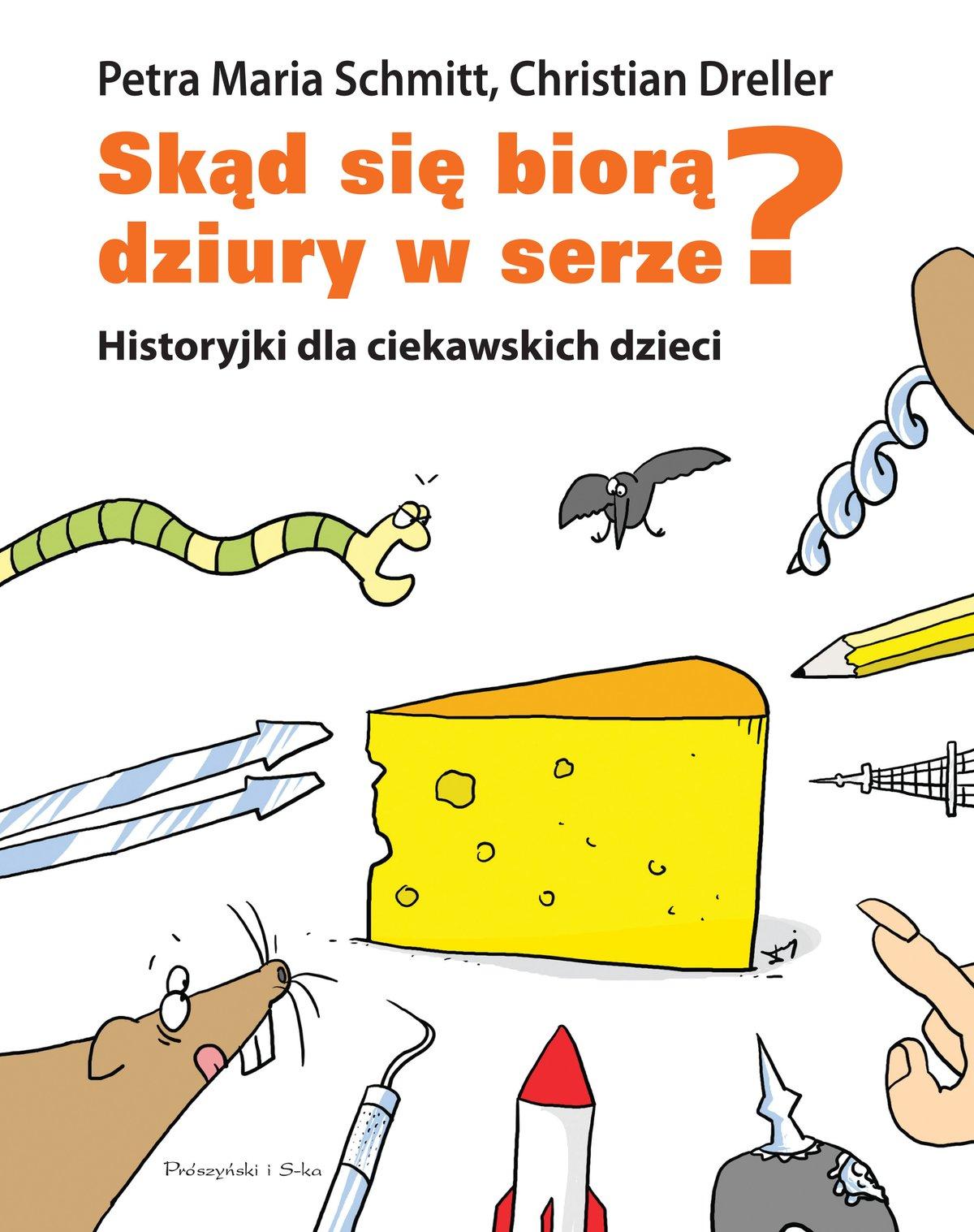 Skąd się biorą dziury w serze? Historyjki dla ciekawskich dzieci - Ebook (Książka EPUB) do pobrania w formacie EPUB