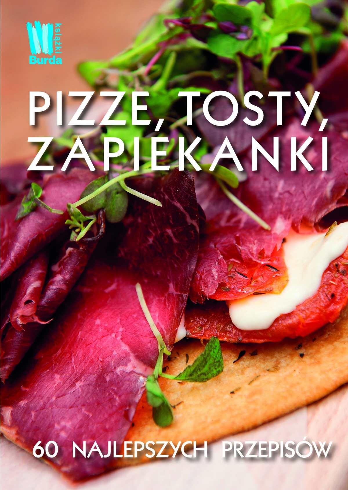 Pizze, tosty, zapiekanki - Ebook (Książka na Kindle) do pobrania w formacie MOBI