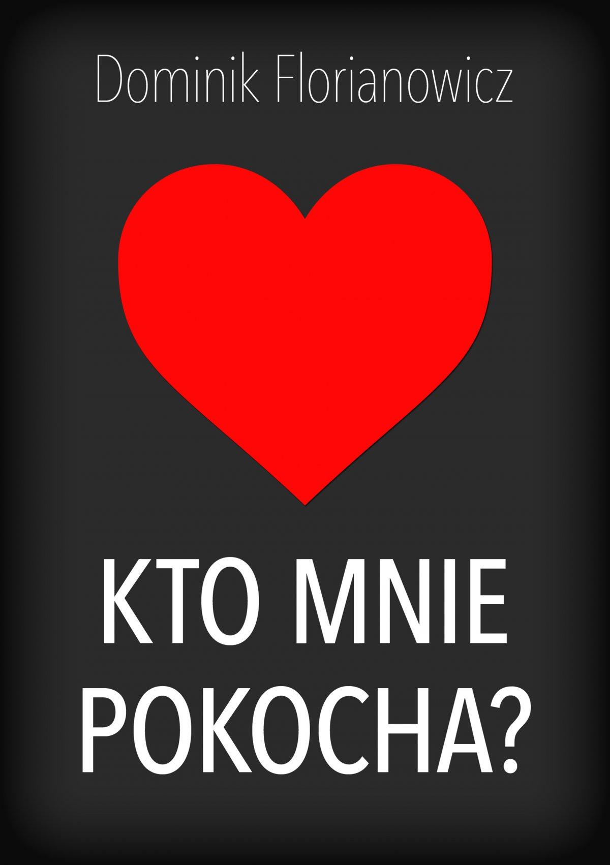 Kto mnie pokocha? - Ebook (Książka EPUB) do pobrania w formacie EPUB