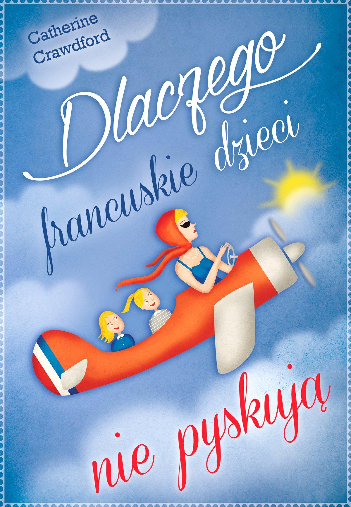 Dlaczego francuskie dzieci nie pyskują - Ebook (Książka na Kindle) do pobrania w formacie MOBI
