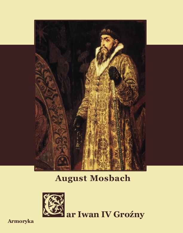 Car Iwan IV. Wasylewicz Groźny - Ebook (Książka PDF) do pobrania w formacie PDF