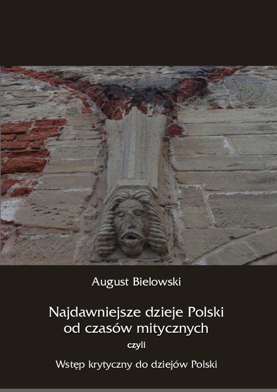 Najdawniejsze dzieje Polski od czasów mitycznych, czyli wstęp krytyczny do dziejów Polski - Ebook (Książka PDF) do pobrania w formacie PDF
