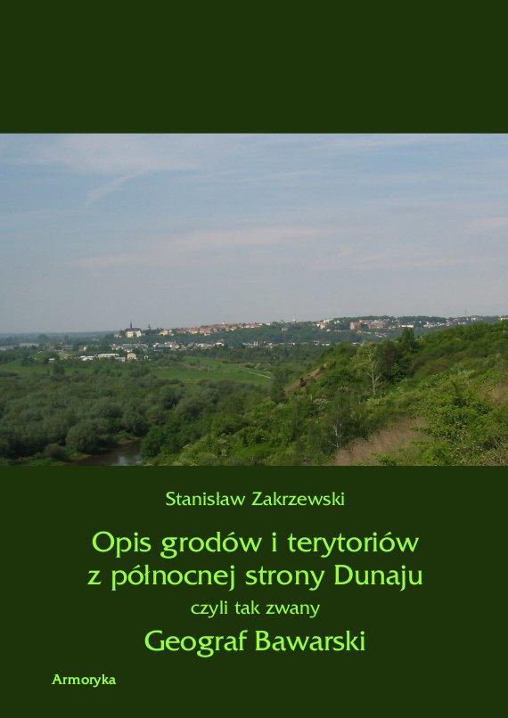 Opis grodów i terytoriów z północnej strony Dunaju czyli tak zwany Geograf Bawarski - Ebook (Książka PDF) do pobrania w formacie PDF