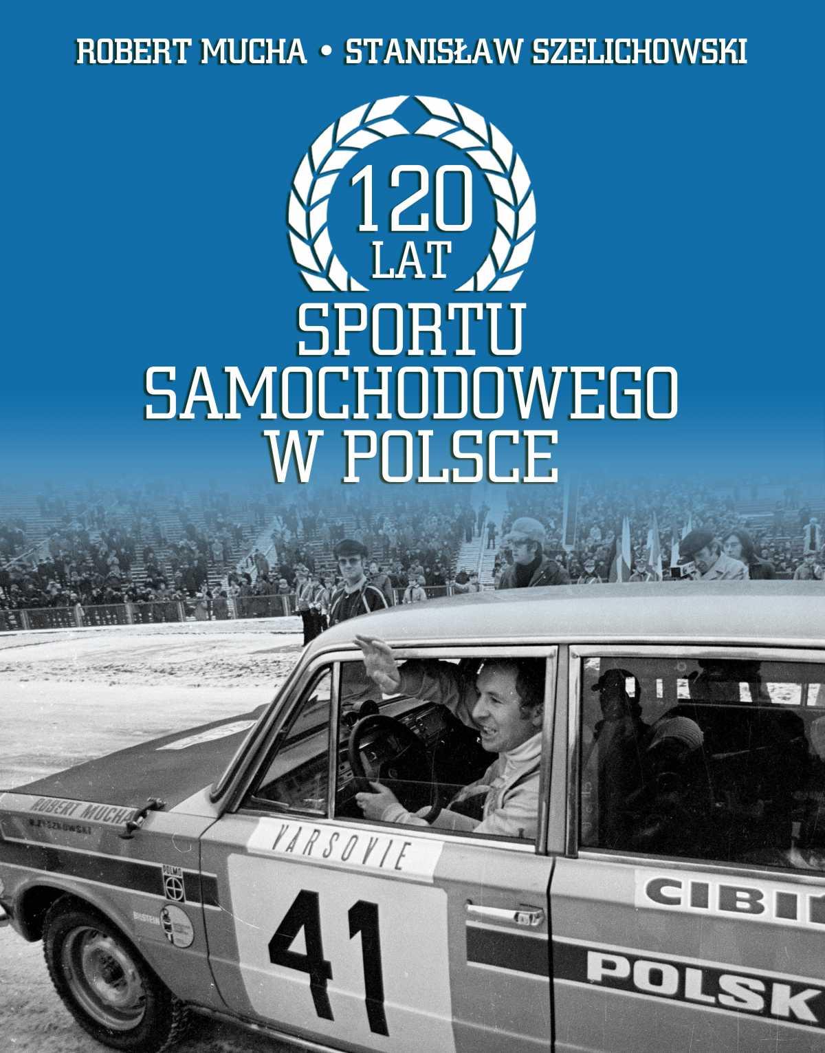 120 lat sportu samochodowego w Polsce - Ebook (Książka na Kindle) do pobrania w formacie MOBI