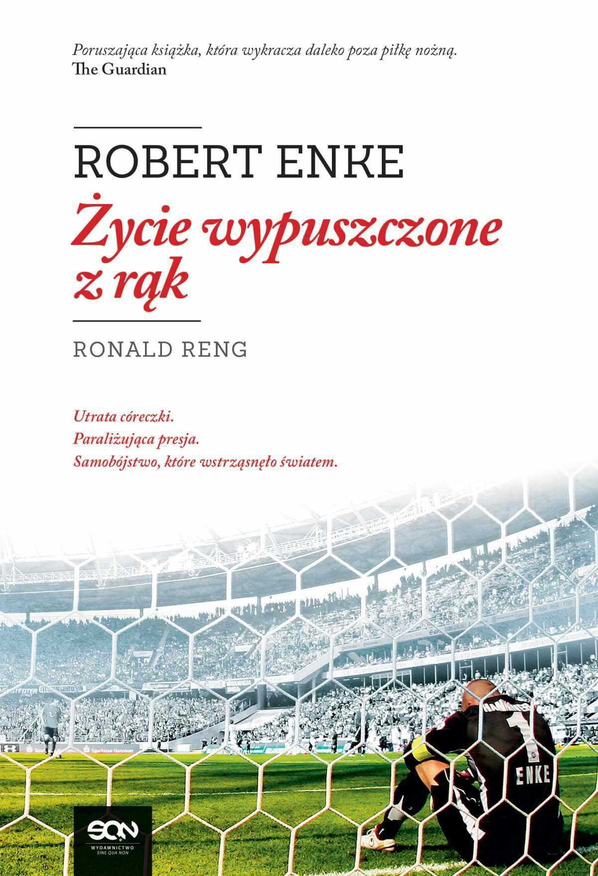 Robert Enke. Życie wypuszczone z rąk - Ebook (Książka EPUB) do pobrania w formacie EPUB