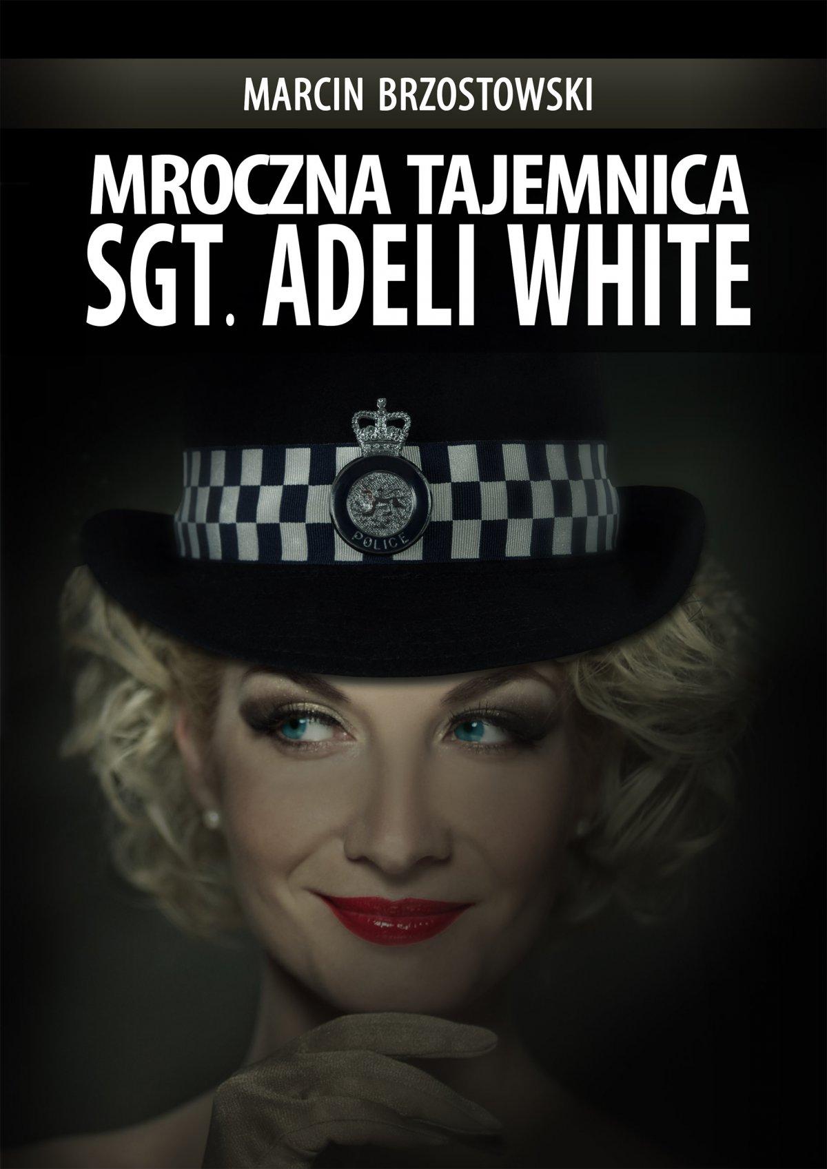 Mroczna tajemnica Sgt. Adeli White - Ebook (Książka na Kindle) do pobrania w formacie MOBI
