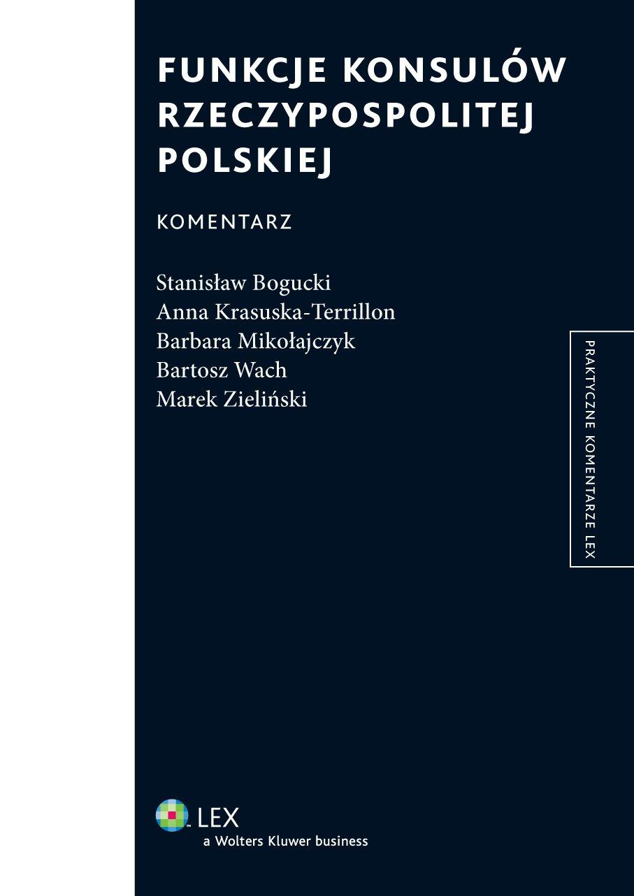 Funkcje konsulów Rzeczypospolitej Polskiej. Komentarz. Wydanie 1 - Ebook (Książka EPUB) do pobrania w formacie EPUB