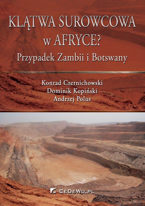Klątwa surowcowa w Afryce? Przypadek Zambii i Botswany - Ebook (Książka PDF) do pobrania w formacie PDF