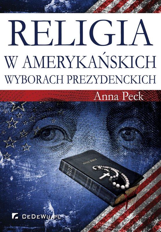 Religia w amerykańskich wyborach prezydenckich - Ebook (Książka PDF) do pobrania w formacie PDF