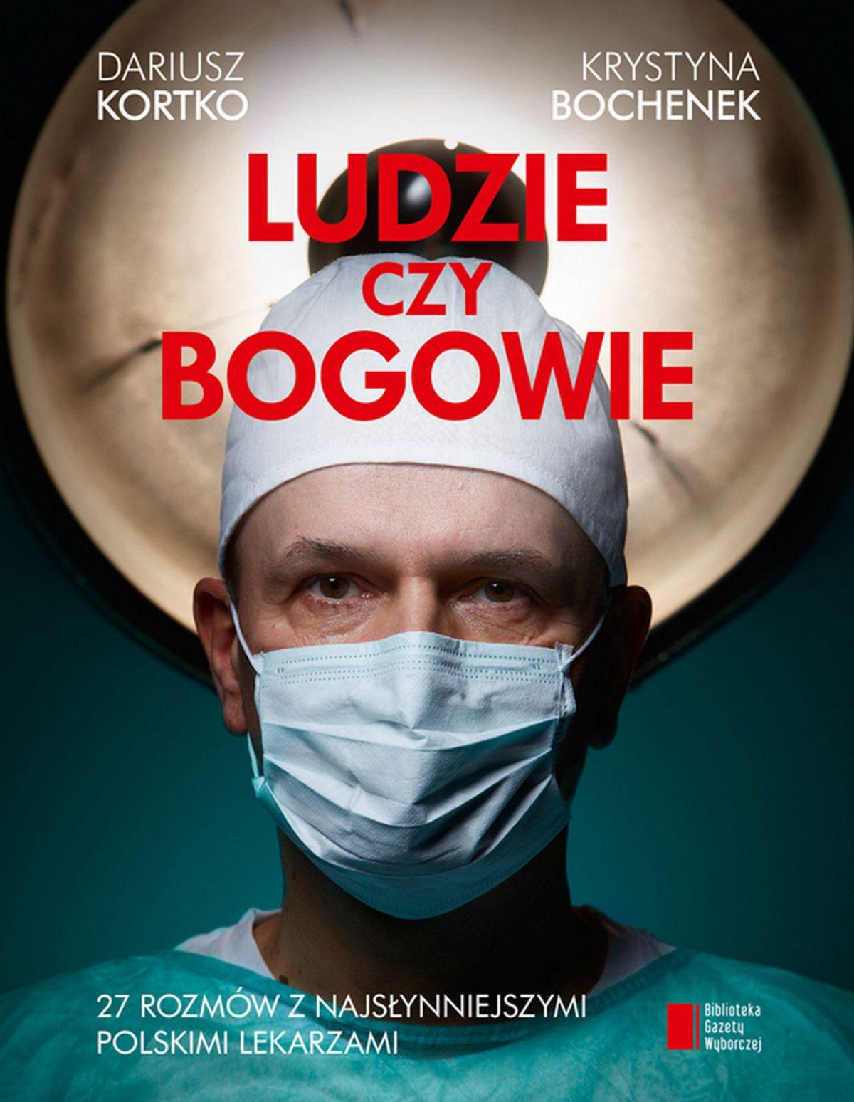 Ludzie czy bogowie. 27 rozmów z najsłynniejszymi polskimi lekarzami - Ebook (Książka na Kindle) do pobrania w formacie MOBI