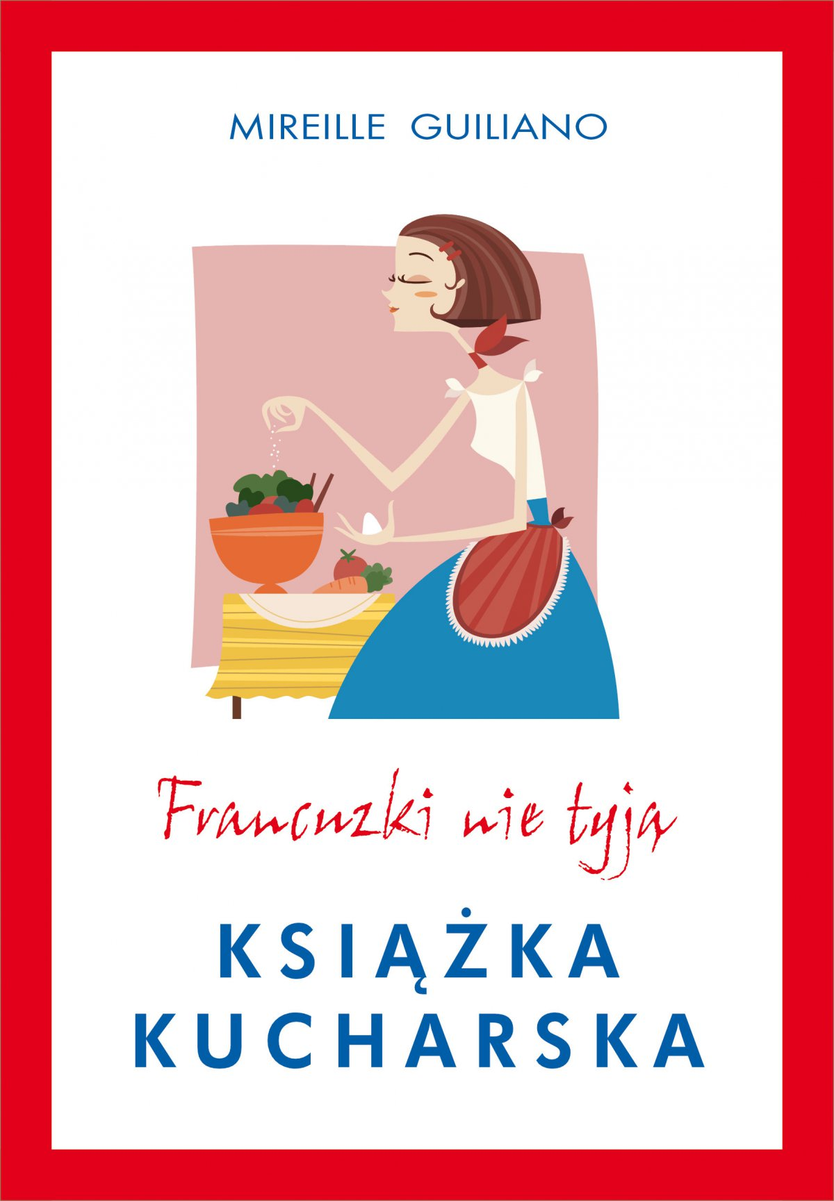 Francuzki nie tyją. Książka kucharska - Ebook (Książka na Kindle) do pobrania w formacie MOBI