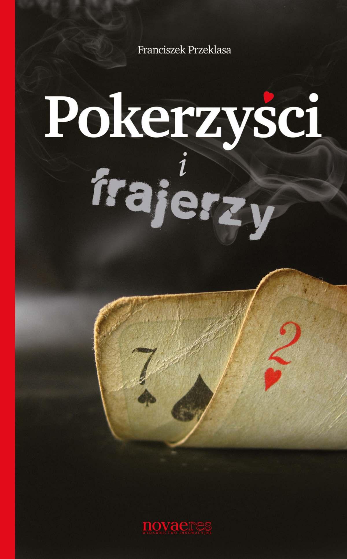 Pokerzyści i frajerzy - Ebook (Książka EPUB) do pobrania w formacie EPUB
