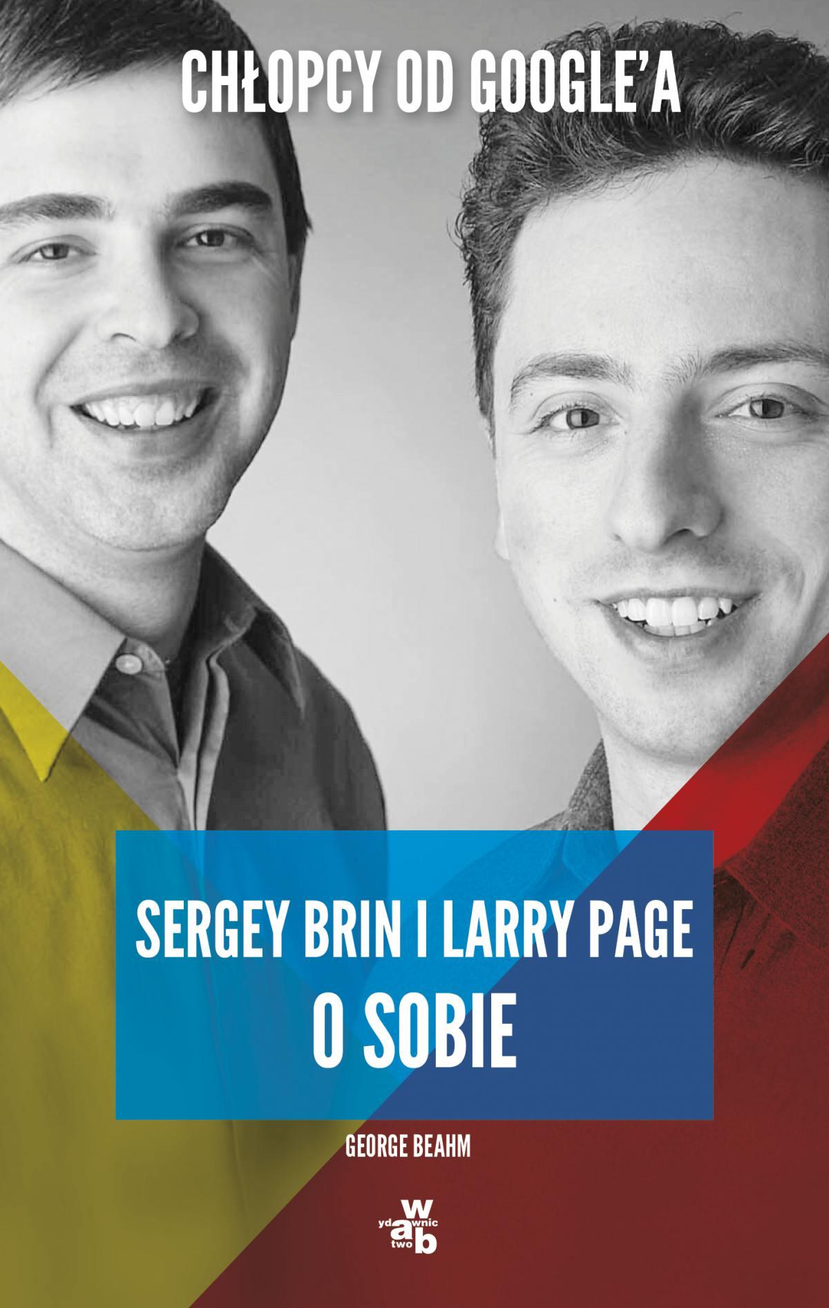 Chłopcy od Google'a. Sergey Brin i Larry Page o sobie - Ebook (Książka EPUB) do pobrania w formacie EPUB