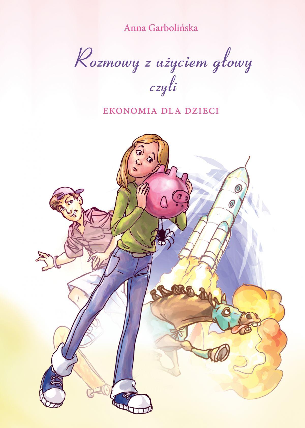 Rozmowy z użyciem głowy, czyli ekonomia dla dzieci - Ebook (Książka EPUB) do pobrania w formacie EPUB