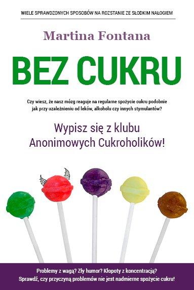 Bez cukru. Wypisz się z klubu Anonimowych Cukroholików - Ebook (Książka EPUB) do pobrania w formacie EPUB