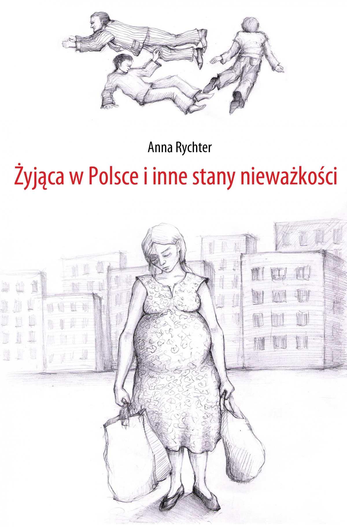 Żyjąca w Polsce i inne stany nieważkości - Ebook (Książka na Kindle) do pobrania w formacie MOBI