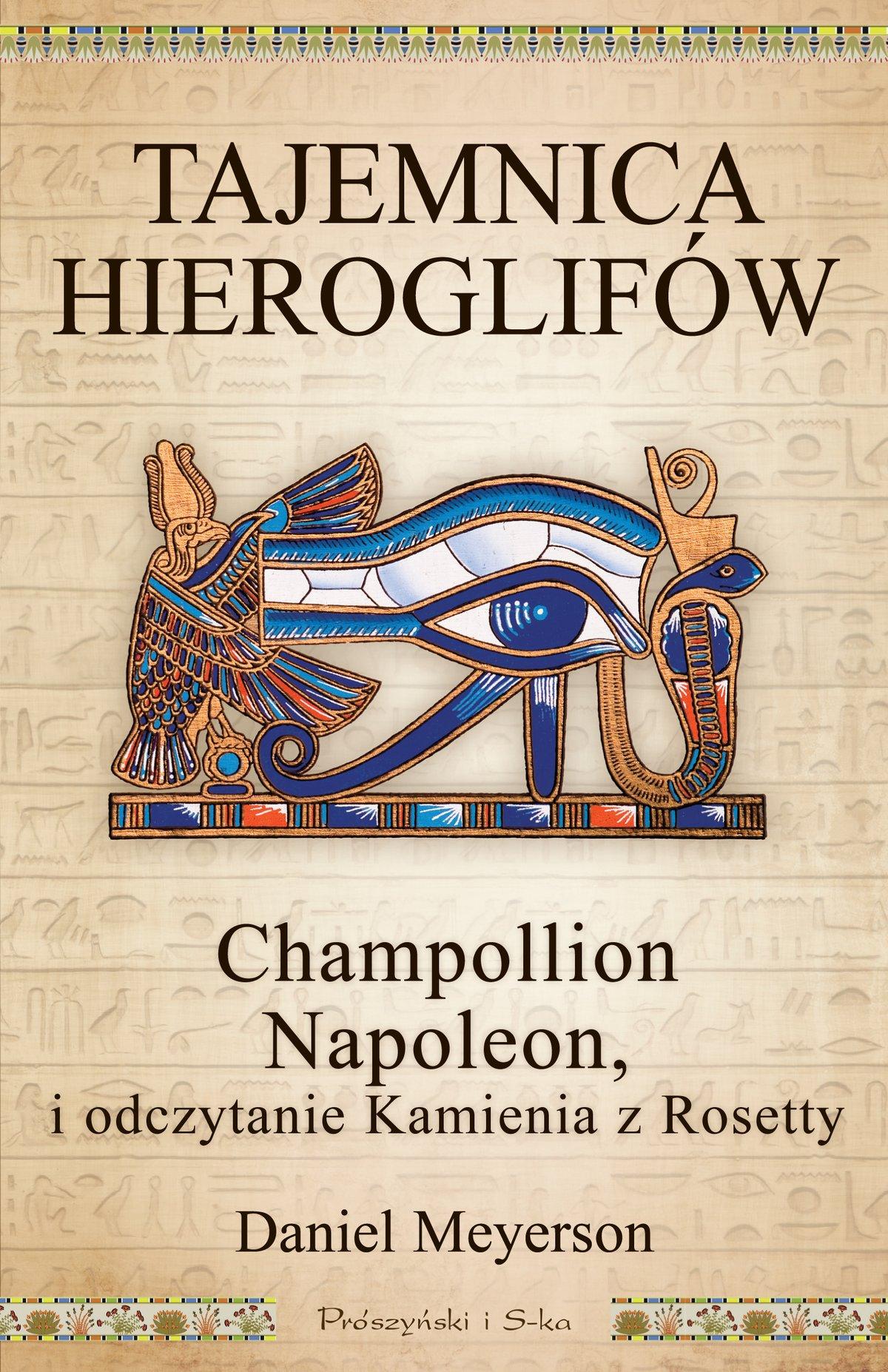 Tajemnica hieroglifów. Champollion, Napoleon i odczytanie Kamienia z Rosetty - Ebook (Książka na Kindle) do pobrania w formacie MOBI