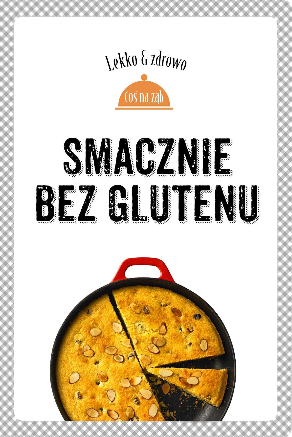 Smacznie bez glutenu. Lekko i zdrowo - Ebook (Książka na Kindle) do pobrania w formacie MOBI