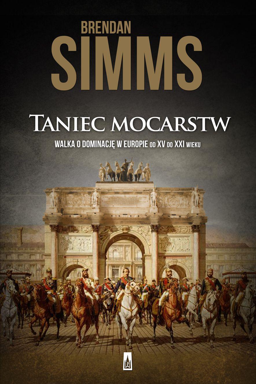 Taniec mocarstw. Walka o dominację w Europie od XV do XXI wieku - Ebook (Książka na Kindle) do pobrania w formacie MOBI