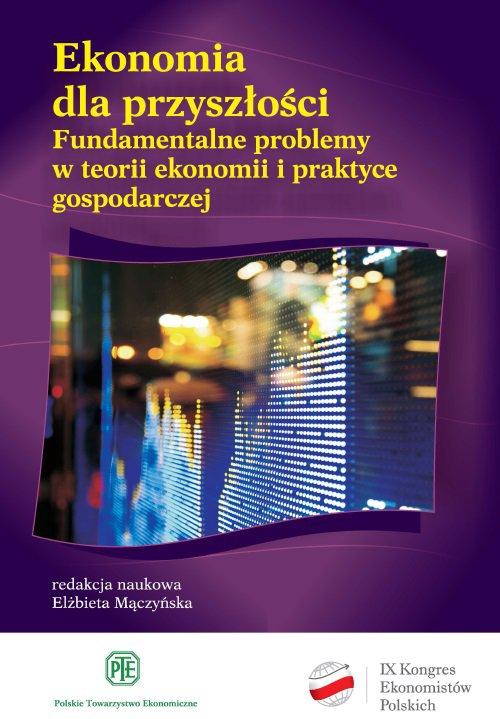 Ekonomia dla przyszłości. Fundamentalne problemy w teorii ekonomii i praktyce gospodarczej - Ebook (Książka EPUB) do pobrania w formacie EPUB