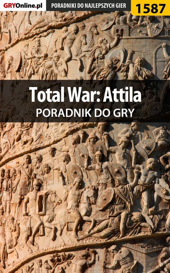 Total War: Attila - poradnik do gry - Ebook (Książka PDF) do pobrania w formacie PDF