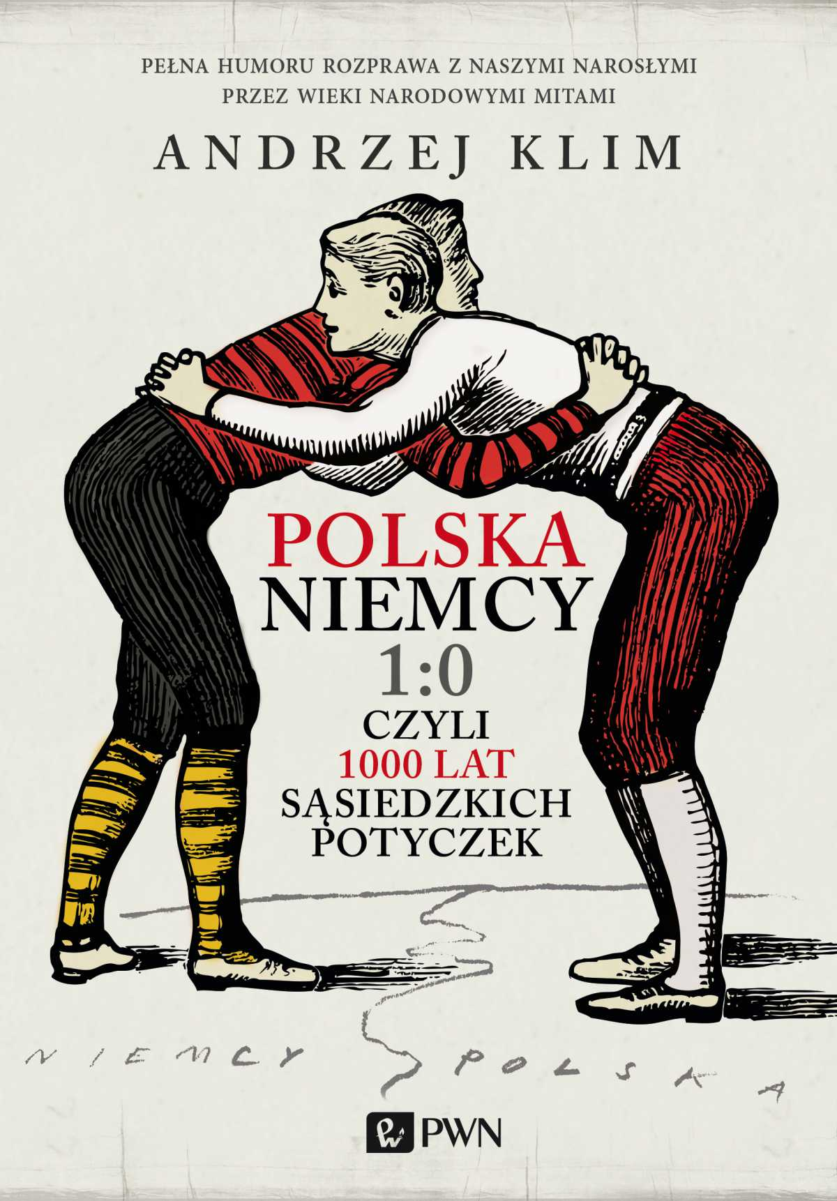 Polska-Niemcy 1:0, czyli 1000 lat sąsiedzkich potyczek - Ebook (Książka EPUB) do pobrania w formacie EPUB