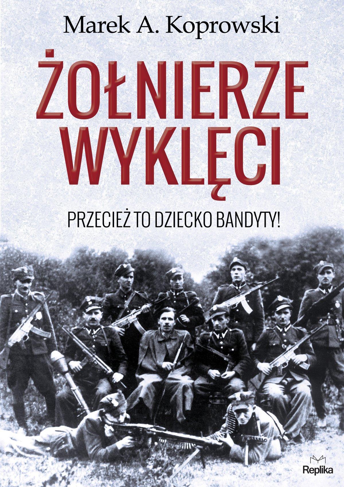 Żołnierze Wyklęci. Przecież to dziecko bandyty! - Ebook (Książka na Kindle) do pobrania w formacie MOBI