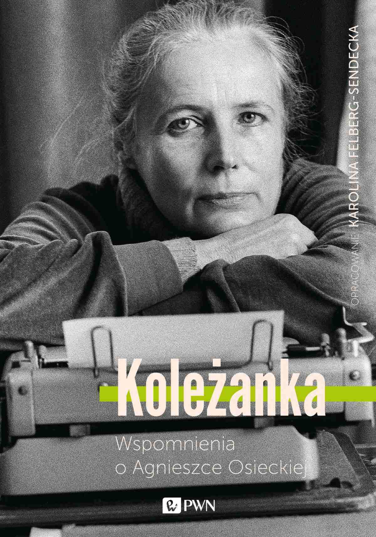 Koleżanka. Wspomnienia o Agnieszce Osieckiej - Ebook (Książka EPUB) do pobrania w formacie EPUB