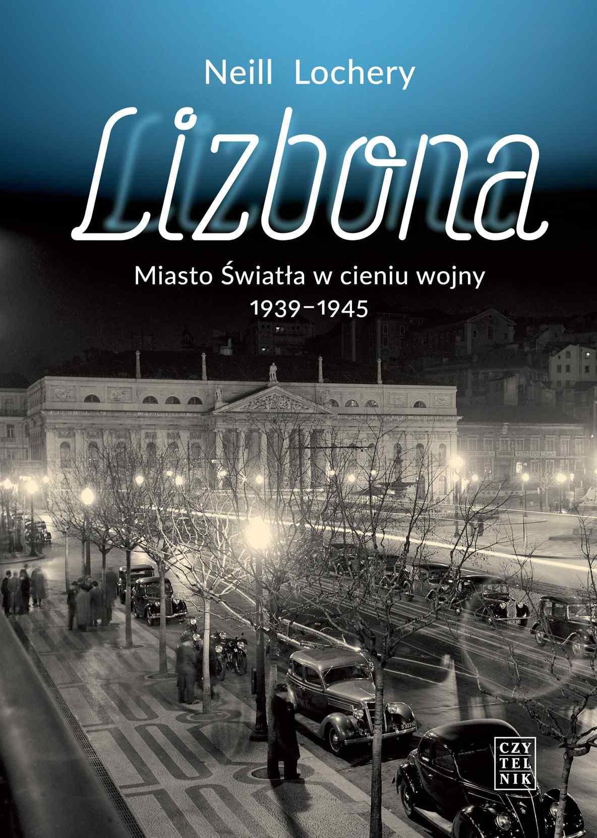 Lizbona Miasto Światła w cieniu wojny 1939-1945 - Ebook (Książka EPUB) do pobrania w formacie EPUB