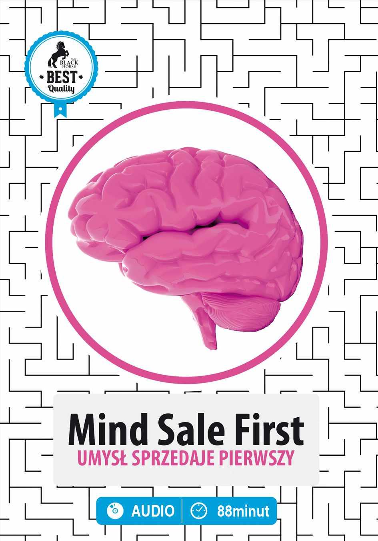 Mind Sale First. Umysł Sprzedaje Pierwszy - Audiobook (Książka audio MP3) do pobrania w całości w archiwum ZIP