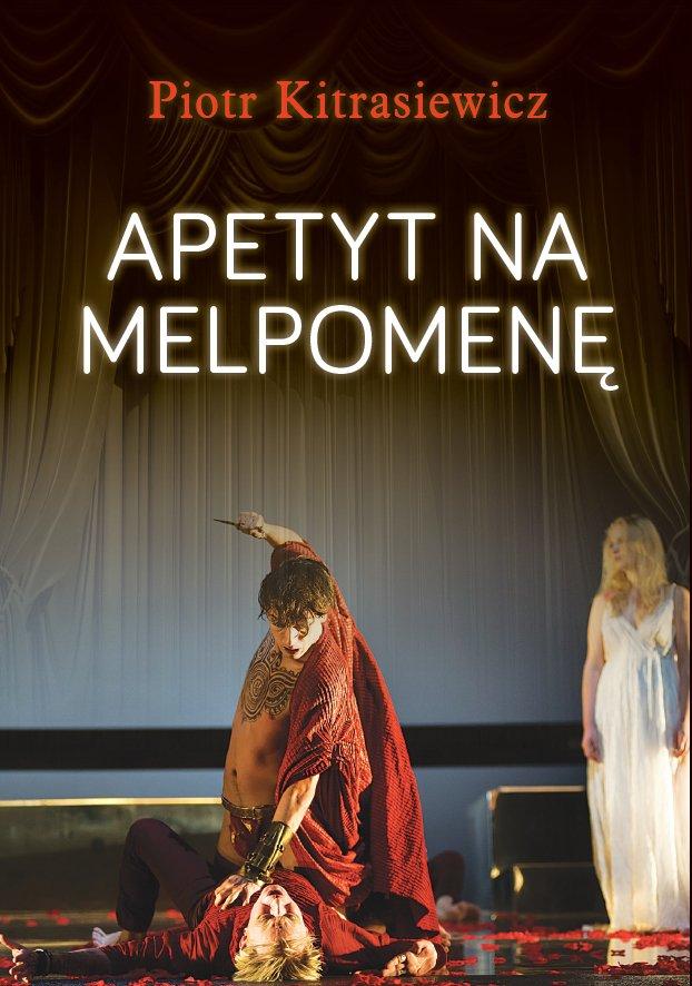 Apetyt na Melpomenę - Ebook (Książka PDF) do pobrania w formacie PDF