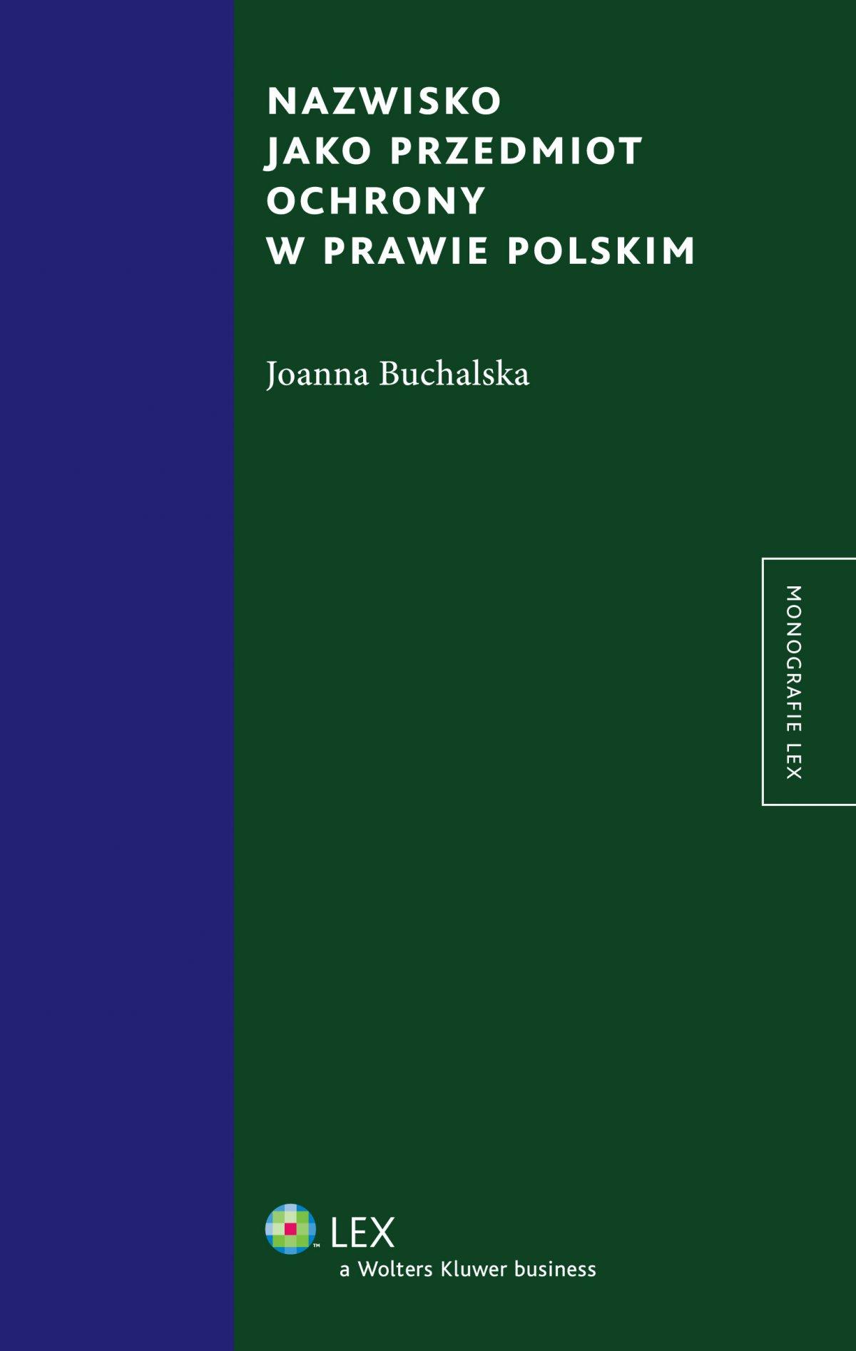 Nazwisko jako przedmiot ochrony w prawie polskim. Wydanie 1 - Ebook (Książka EPUB) do pobrania w formacie EPUB