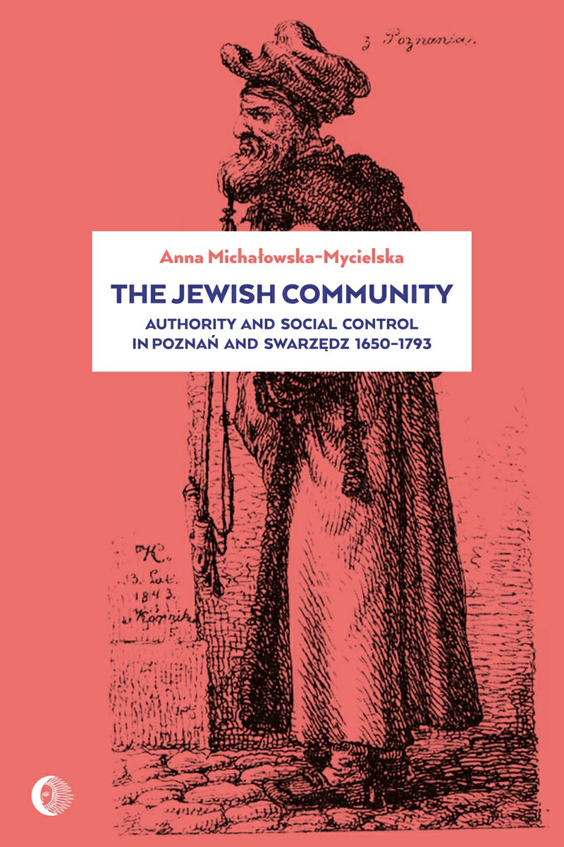 The Jewish Community: Authority and Social Control in Poznan and Swarzedz 1650-1793 - Ebook (Książka EPUB) do pobrania w formacie EPUB