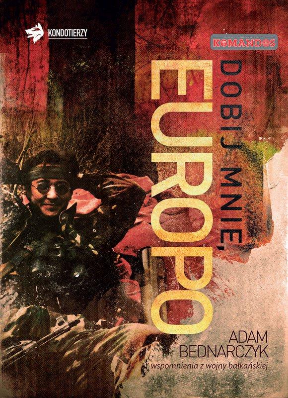 Dobij mnie, Europo - Ebook (Książka EPUB) do pobrania w formacie EPUB
