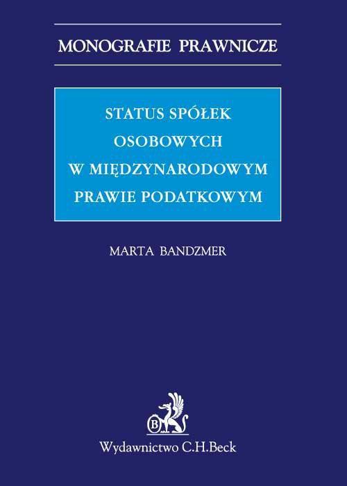 Status spółek osobowych w międzynarodowym prawie podatkowym - Ebook (Książka PDF) do pobrania w formacie PDF