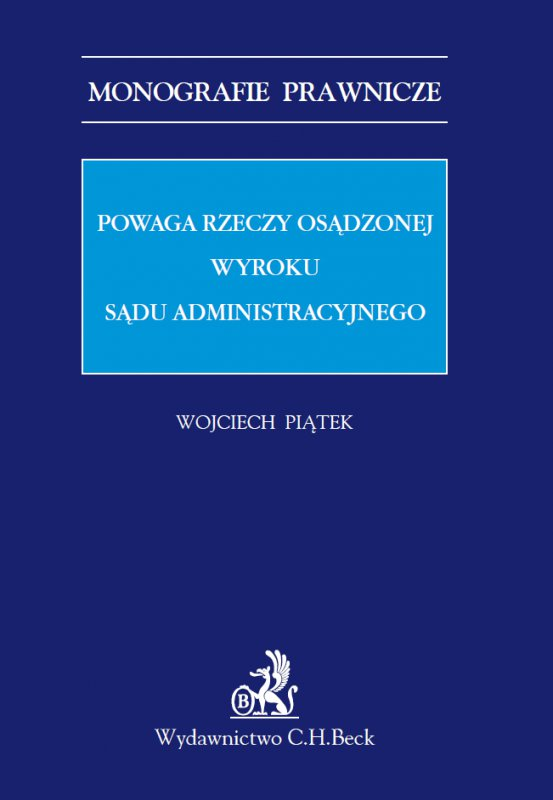 Powaga rzeczy osądzonej wyroku sądu administracyjnego - Ebook (Książka PDF) do pobrania w formacie PDF