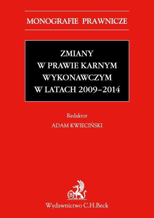 Zmiany w prawie karnym wykonawczym w latach 2009-2014 - Ebook (Książka PDF) do pobrania w formacie PDF